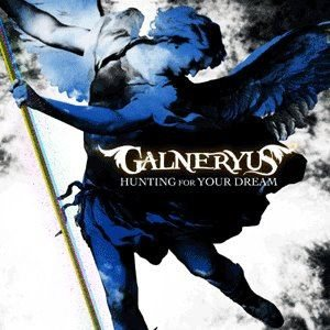 Galneryus hunting for your dream album